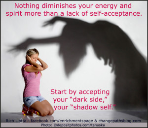 Self-acceptance and accepting your dark side your shadow